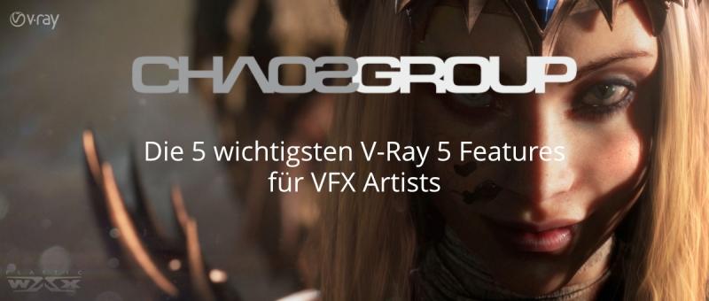 Die 5 wichtigsten V-Ray 5 Features für VFX Artists